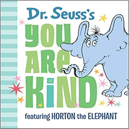 Dr. Seuss's You Are Kind: Featuring Horton the Elephant ( Classic Seuss )
