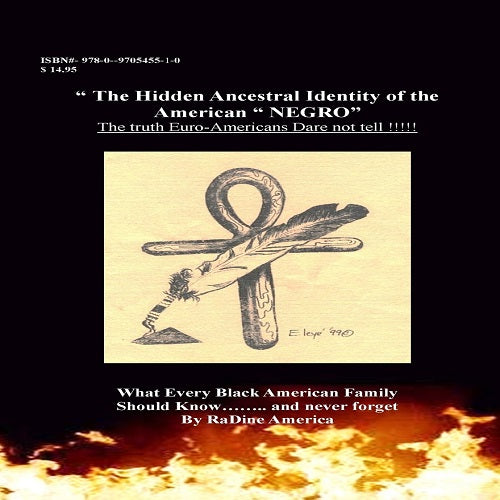 The Hidden Ancestral Identity of the American Negro: Why Black Lives Matter?