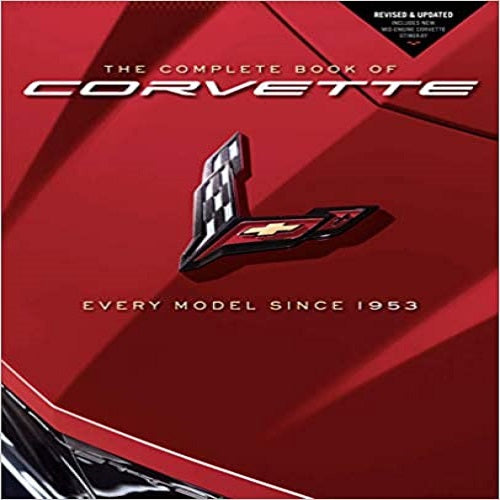 The Complete Book of Corvette: Every Model Since 1953 ( Complete Book of ... )