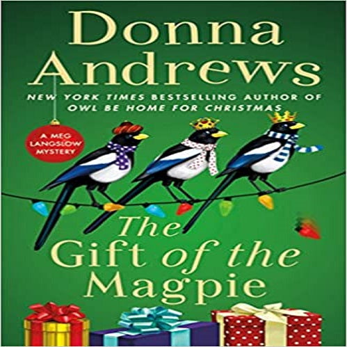The Gift of the Magpie: A Meg Langslow Mystery ( Meg Langslow Mysteries, 28 )