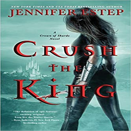 Crush the King ( Crown of Shards Novel #3 )