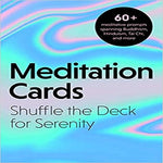 Meditation Cards: A Mindfulness Deck of Flashcards Designed for Inner-Peace and Serenity
