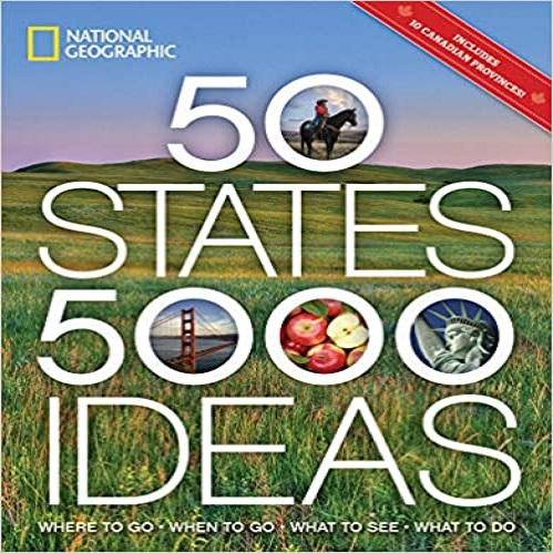 50 States, 5,000 Ideas: Where to Go, When to Go, What to See, What to Do ( 5,000 Ideas )