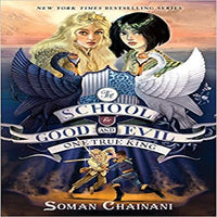 The School for Good and Evil: One True King ( School for Good and Evil #6 )