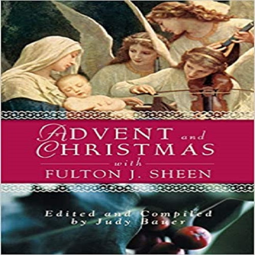 Advent Christmas Wisdom Sheen: Daily Scripture and Prayers Together with Sheen's Own Words ( Advent and Christmas Wisdom )