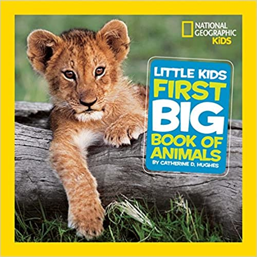 Little Kids First Big Book of Animals ( National Geographic Little Kids First Big Books )