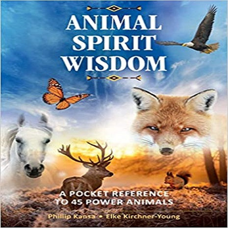 Animal Spirit Wisdom: A Pocket Reference to 45 Power Animals
