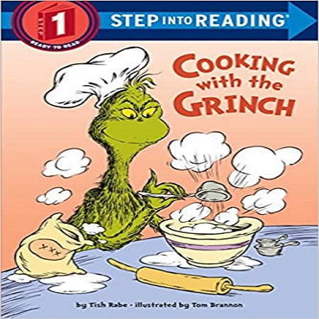 Cooking with the Grinch (Dr. Seuss) ( Step Into Reading )