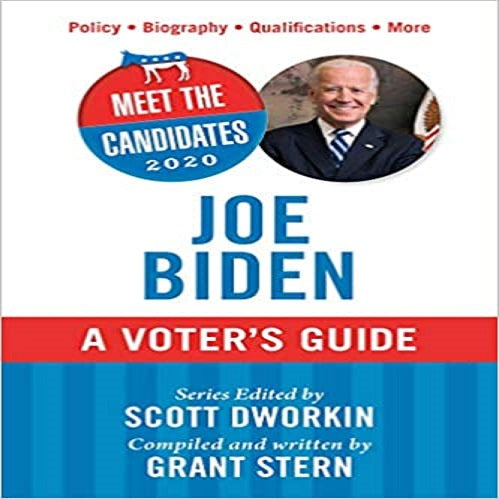 Meet the Candidates 2020: Joe Biden: A Voter's Guide ( Meet the Candidates )