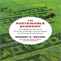 The Sustainable Economy: The Hidden Costs of Climate Change and the Path to a Prosperous Future