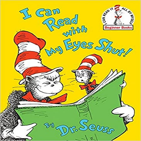 I Can Read with My Eyes Shut ( I Can Read It All by Myself Beginner Books (Hardcover) )