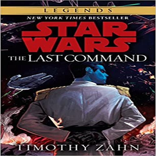 The Last Command ( Star Wars: Thrawn Trilogy (Paperback) #03 )