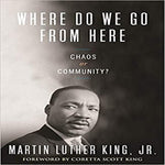 Where Do We Go from Here: Chaos or Community? ( King Legacy (Paperback) )