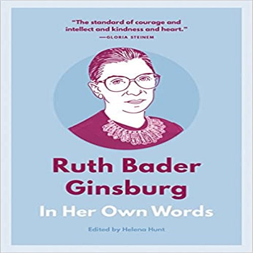 Ruth Bader Ginsburg: In Her Own Words ( In Their Own Words )