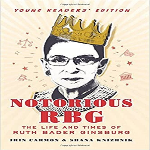Notorious RBG: The Life and Times of Ruth Bader Ginsburg (Young Readers)