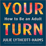Your Turn: How to Be an Adult