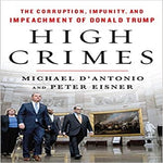 High Crimes: The Corruption, Impunity, and Impeachment of Donald Trump