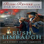 Rush Revere and the Star-Spangled Banner, Volume 4 ( Rush Revere #4 )