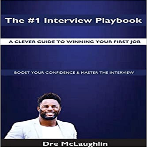 The #1 Interview Playbook: A clever guide to winning your first job interview (Jsq0001)