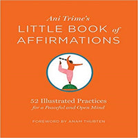 Ani Trime's Little Book of Affirmations: 52 Illustrated Practices for a Peaceful and Open