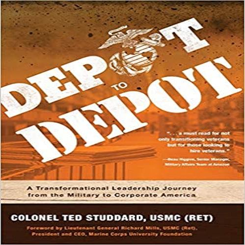 Depot to Depot: A Transformational Leadership Journey from the Military to Corporate