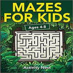 Mazes For Kids Ages 4-8: Maze Activity Book for Kids 4-6, 6-8 Workbook for Games, Puzzles, and Problem-Solving