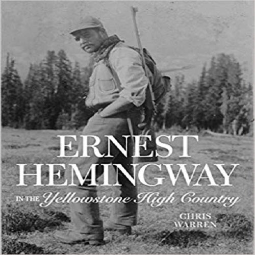 Ernest Hemingway in the Yellowstone High Country