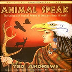 Animal Speak: The Spiritual & Magical Powers of Creatures Great and Small (1ST ed.)