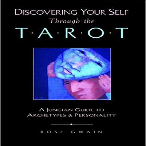 Discovering Your Self Through the Tarot: A Jungian Guide to Archetypes and Personality (Original)