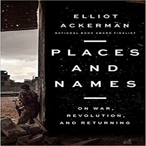 Places and Names: On War, Revolution, and Returning