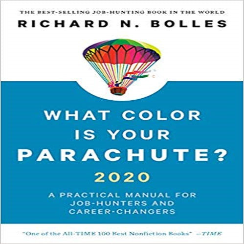What Color Is Your Parachute?2020:A Practical Manual for Job-Hunters and Career-Chang