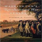 Washington's Revolutionary War Generals ( Campaigns and Commanders #68 )