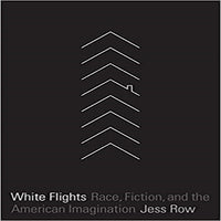 White Flights: Race, Fiction, and the American Imagination