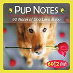 Pup Notes- 60 Notes of Dog Love & Joy