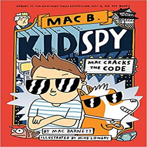 Mac Cracks the Code (Mac B., Kid Spy #4) ( Mac B., Kid Spy #4 )
