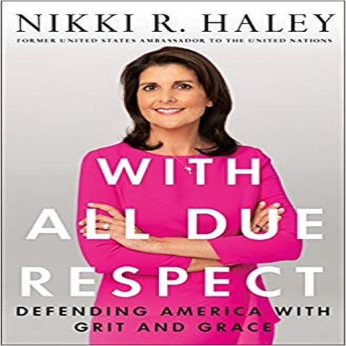 With All Due Respect: Defending America with Grit and Grace
