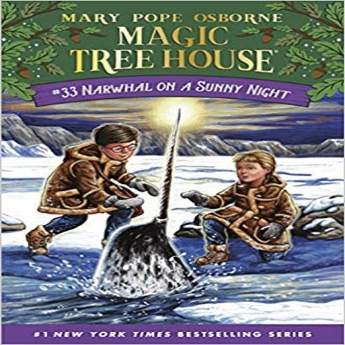Narwhal on a Sunny Night ( Magic Tree House (R) #33 )