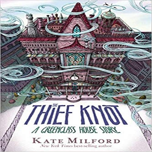 The Thief Knot: A Greenglass House Story ( Greenglass House )