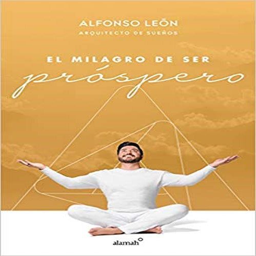 El Milagro de Ser Próspero / The Miracle of Prosperity