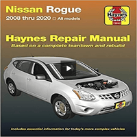 Nissan Rogue: 2008 Thru 2020 All Models - Based on a Complete Teardown and Rebuild ( Haynes Repair Manual )
