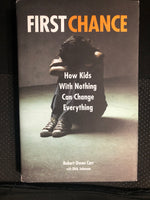 First Chance: How Kids with Nothing Can Change Everything