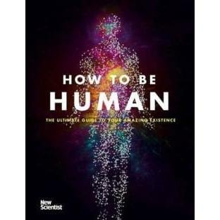 How to be Human: Consciousness, Language and 48 More Things that Make You You | ADLE International