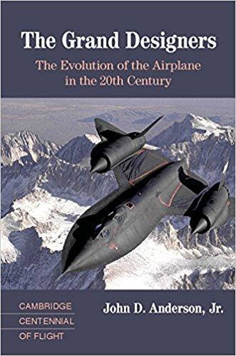 The Grand Designers: The Evolution of the Airplane in the 20th Century (Cambridge)