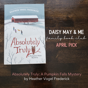 April Family Book Club: Absolutely Truly