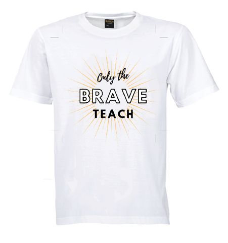Brave Teacher Tee |Daisy May & Me|