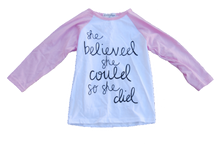 She believed t-shirt - Daisy May and Me