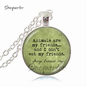 """Animals are my friends..."" Quote Jewelry"