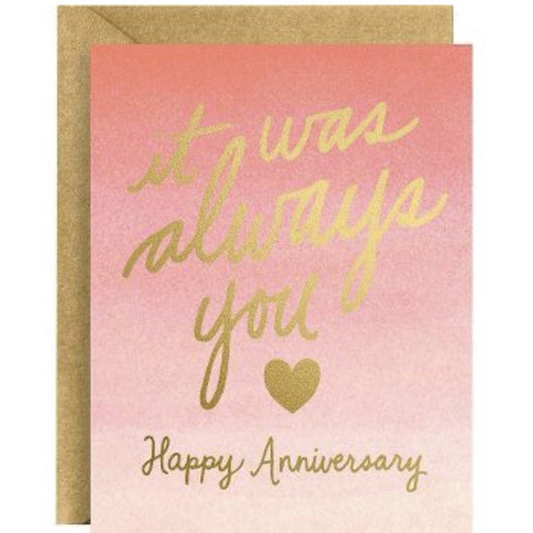 """It was always you"" Happy Anniversary card with gold foil and pink watercolor ombre"