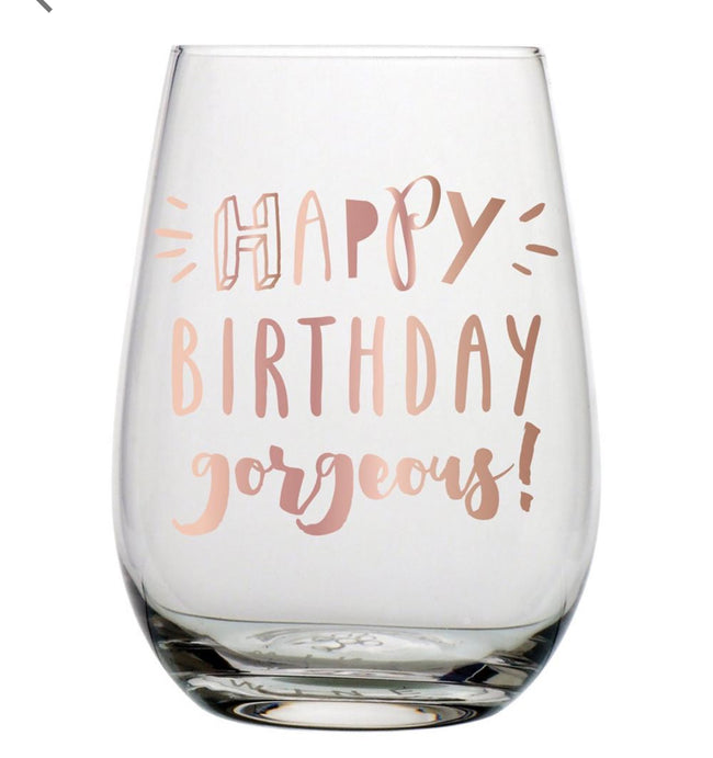 """Happy Birthday Gorgeous"" stemless wine glass with rose gold foil"