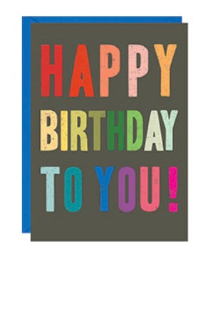 Happy Birthday To You multi color card